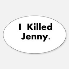 I Killed Jenny Gear! Oval Decal