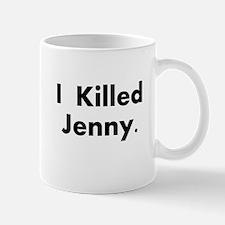 I Killed Jenny Gear! Mug