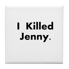 I Killed Jenny Gear! Tile Coaster