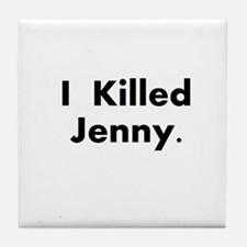 I Killed Jenny Gear! Tile Coaster