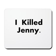 I Killed Jenny Gear! Mousepad