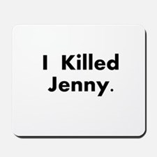 I Killed Jenny Gear! Mousepad