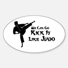 We Can Go Kick It Like Judo Oval Decal