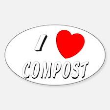 I love compost Oval Bumper Stickers