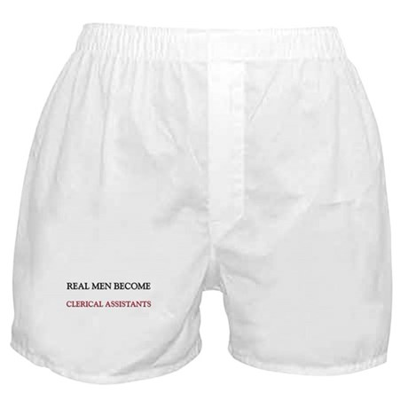 Real Men Become Clerical Assistants Boxer Shorts