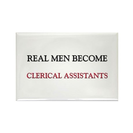 Real Men Become Clerical Assistants Rectangle Magn