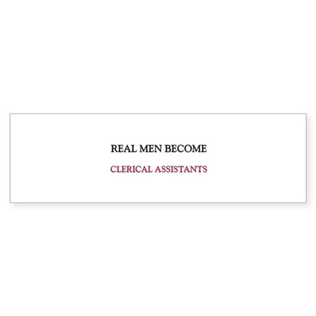 Real Men Become Clerical Assistants Sticker (Bumpe