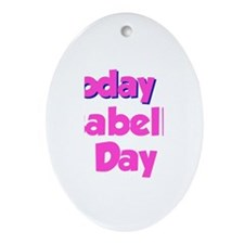 Today Is Isabelle Day Oval Ornament