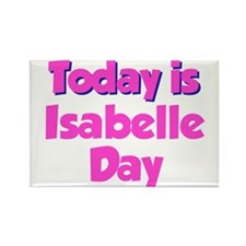 Today Is Isabelle Day Rectangle Magnet