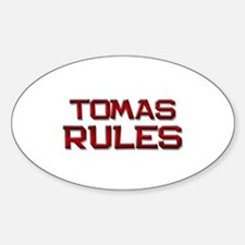 tomas rules Oval Decal