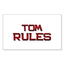 tom rules Rectangle Decal
