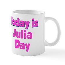 Today Is Julia Day Mug