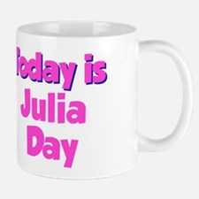 Today Is Julia Day Mug