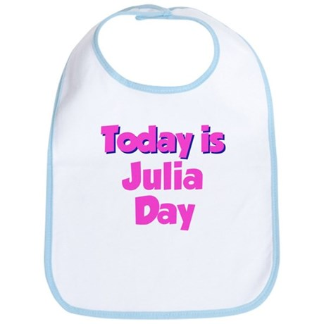 Today Is Julia Day Bib