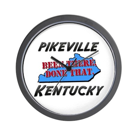 pikeville kentucky - been there, done that Wall Cl