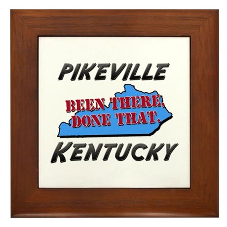 pikeville kentucky - been there, done that Framed