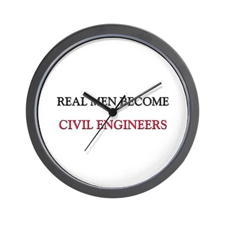 Real Men Become Civil Engineers Wall Clock