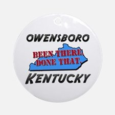 owensboro kentucky - been there, done that Ornamen