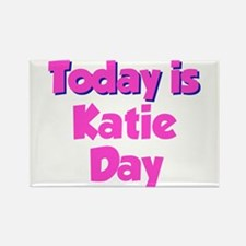 Today Is Katie Day Rectangle Magnet