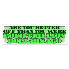 Four Trillion Dollars Bumper Bumper Sticker