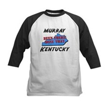 murray kentucky - been there, done that Tee