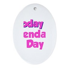 Today Is Kendall Day Oval Ornament