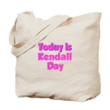 Today Is Kendall Day Tote Bag