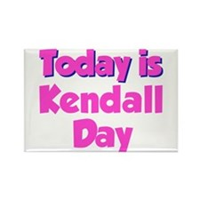 Today Is Kendall Day Rectangle Magnet
