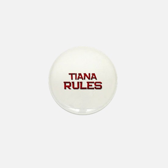 tiana rules Mini Button