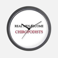 Real Men Become Chiropodists Wall Clock