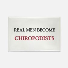 Real Men Become Chiropodists Rectangle Magnet