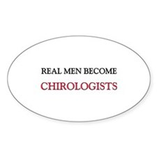Real Men Become Chirologists Oval Decal