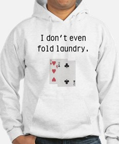 I Don't Even Fold Laundry Hoodie