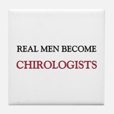 Real Men Become Chirologists Tile Coaster