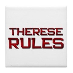 therese rules Tile Coaster