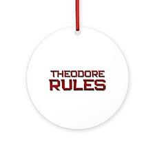 theodore rules Ornament (Round)