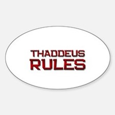 thaddeus rules Oval Decal