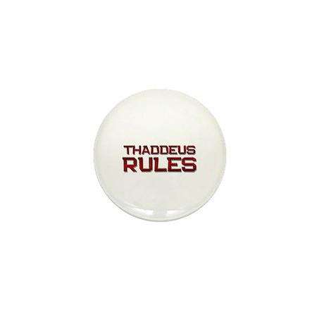 thaddeus rules Mini Button