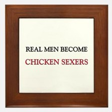 Real Men Become Chicken Sexers Framed Tile