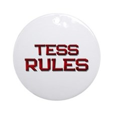 tess rules Ornament (Round)