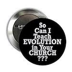 So Can I Teach Evolution in Your Church? (Button)