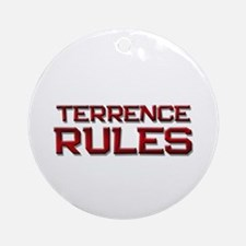 terrence rules Ornament (Round)