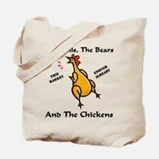 Wall St. = Bulls, Bears, & Chickens Tote Bag
