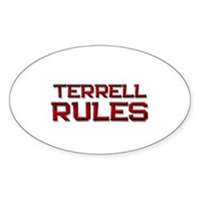 terrell rules Oval Decal