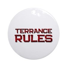 terrance rules Ornament (Round)