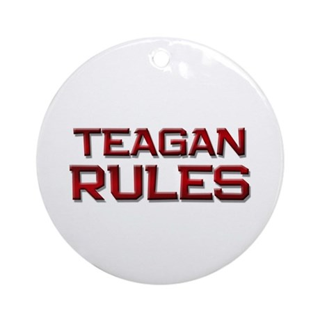 teagan rules Ornament (Round)