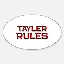 tayler rules Oval Decal