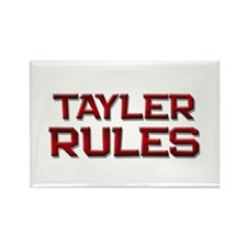 tayler rules Rectangle Magnet