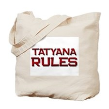 tatyana rules Tote Bag