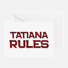 tatiana rules Greeting Card